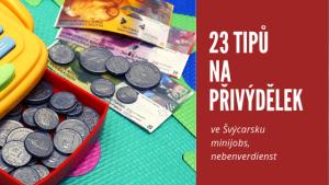 23 tipů na přivýdělek, brigád, minijobs ve Švýcarsku